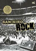 San Siro Rock. Storia dei concerti nello stadio di Milano che ha cambiato la prospettiva della musica in Italia 1980-2020