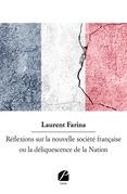 Réflexions sur la nouvelle société française ou la déliquescence de la Nation