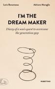 I'm the dream maker