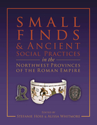 Small Finds and Ancient Social Practices in the Northwest Provinces of the Roman Empire