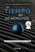 El Tiempo en 60 minutos. Experimento mental para comprenderlo mejor