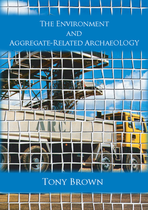 The Environment and Aggregate-Related Archaeology