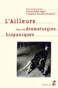 L'ailleurs dans les dramaturgies hispaniques