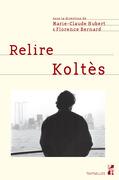 Relire Koltès