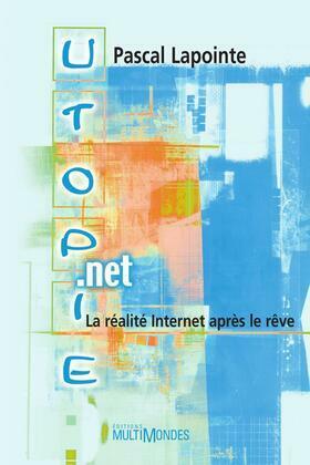 Utopie.net: la réalité Internet après le rêve
