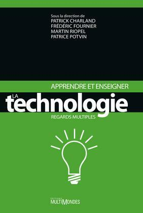 Apprendre et enseigner la technologie. Regards multiples
