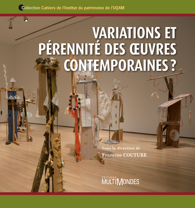 Variations et pérennité des oeuvres contemporaines ?