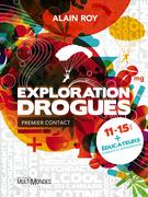 Exploration Drogues