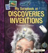 My Scrapbook of Discoveries and Inventions (by Professor Genius)