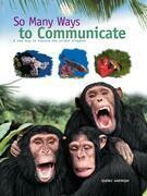 So Many Ways to Communicate