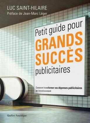 Petit guide pour grands succès publicitaires