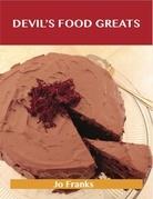 Devil's Food Greats: Delicious Devil's Food Recipes, The Top 70 Devil's Food Recipes