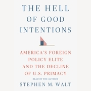 The Hell of Good Intentions