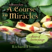 Selections from A Course in Miracles