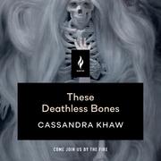 These Deathless Bones
