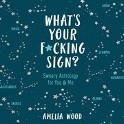 What's Your F*cking Sign?