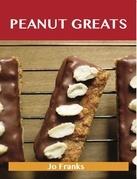 Peanut Greats: Delicious Peanut Recipes, The Top 75 Peanut Recipes