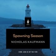 Spawning Season
