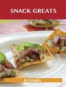Snack Greats: Delicious Snack Recipes, The Top 100 Snack Recipes