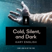 Cold, Silent, and Dark