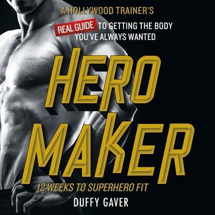 Hero Maker: 12 Weeks to Superhero Fit