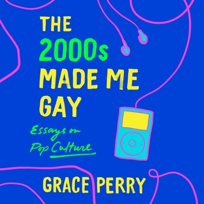 The 2000s Made Me Gay