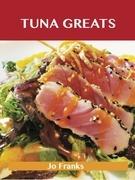 Tuna Greats: Delicious Tuna Recipes, The Top 56 Tuna Recipes