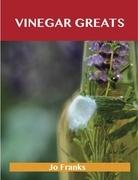 Vinegar Greats: Delicious Vinegar Recipes, The Top 100 Vinegar Recipes