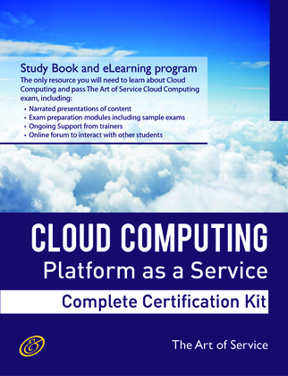 Cloud Computing PaaS Platform and Storage Management Specialist Level Complete Certification Kit - Platform as a Service Study Guide Book and Online C