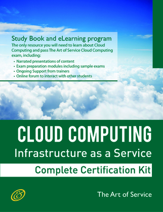 Cloud Computing IaaS Infrastructure as a Service Specialist Level Complete Certification Kit - Infrastructure as a Service Study Guide Book and Online