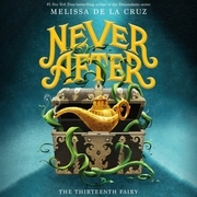 Never After: The Thirteenth Fairy