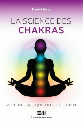 La science des chakras : Voie initiatique du quotidien