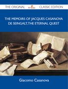 The Memoirs Of Jacques Casanova De Seingalt, The Eternal Quest - The Original Classic Edition