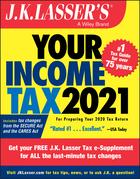 J.K. Lasser's Your Income Tax 2021