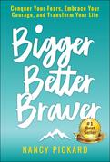 Bigger Better Braver