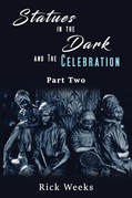 Statues in the Dark and the Celebration