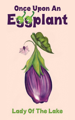 Once Upon an Eggplant