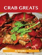 Crab Greats: Delicious Crab Recipes, The Top 100 Crab Recipes