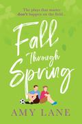 Fall Through Spring