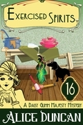 Exercised Spirits (A Daisy Gumm Majesty Mystery, Book 16)