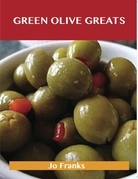 Green Olive Greats: Delicious Green Olive Recipes, The Top 62 Green Olive Recipes