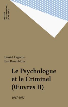 Le Psychologue et le Criminel (Œuvres II)
