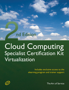 Cloud Computing Virtualization Specialist Complete Certification Kit - Study Guide Book and Online Course - Second Edition