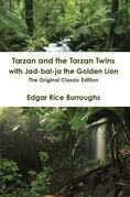 Tarzan and the Tarzan Twins with Jad-bal-ja the Golden Lion - The Original Classic Edition