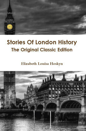 Stories Of London History - The Original Classic Edition