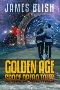 James Blish: Golden Age Space Opera Tales