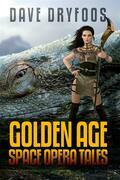 Dave Dryfoos: Golden Age Space Opera Tales