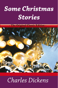 Some Christmas Stories - The Original Classic Edition