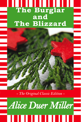 The Burglar and The Blizzard - A Christmas Story - The Original Classic Edition