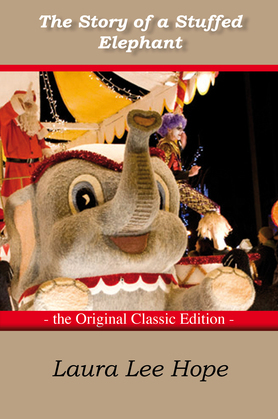 The Story of a Stuffed Elephant - The Original Classic Edition